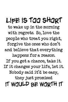 Life's too short.. so true!