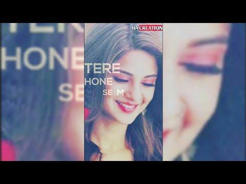 New Jennifer Winget Fullscreen Status Female Cover Tere Sang Ha Creation Youtube Female Songs Romantic Songs Video Best Video Song