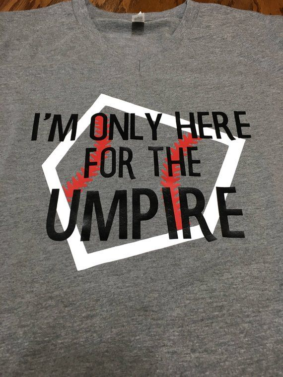 78f9093b Im only here for the umpire - umpire's wife shirt - umpire's girlfriend  shirt