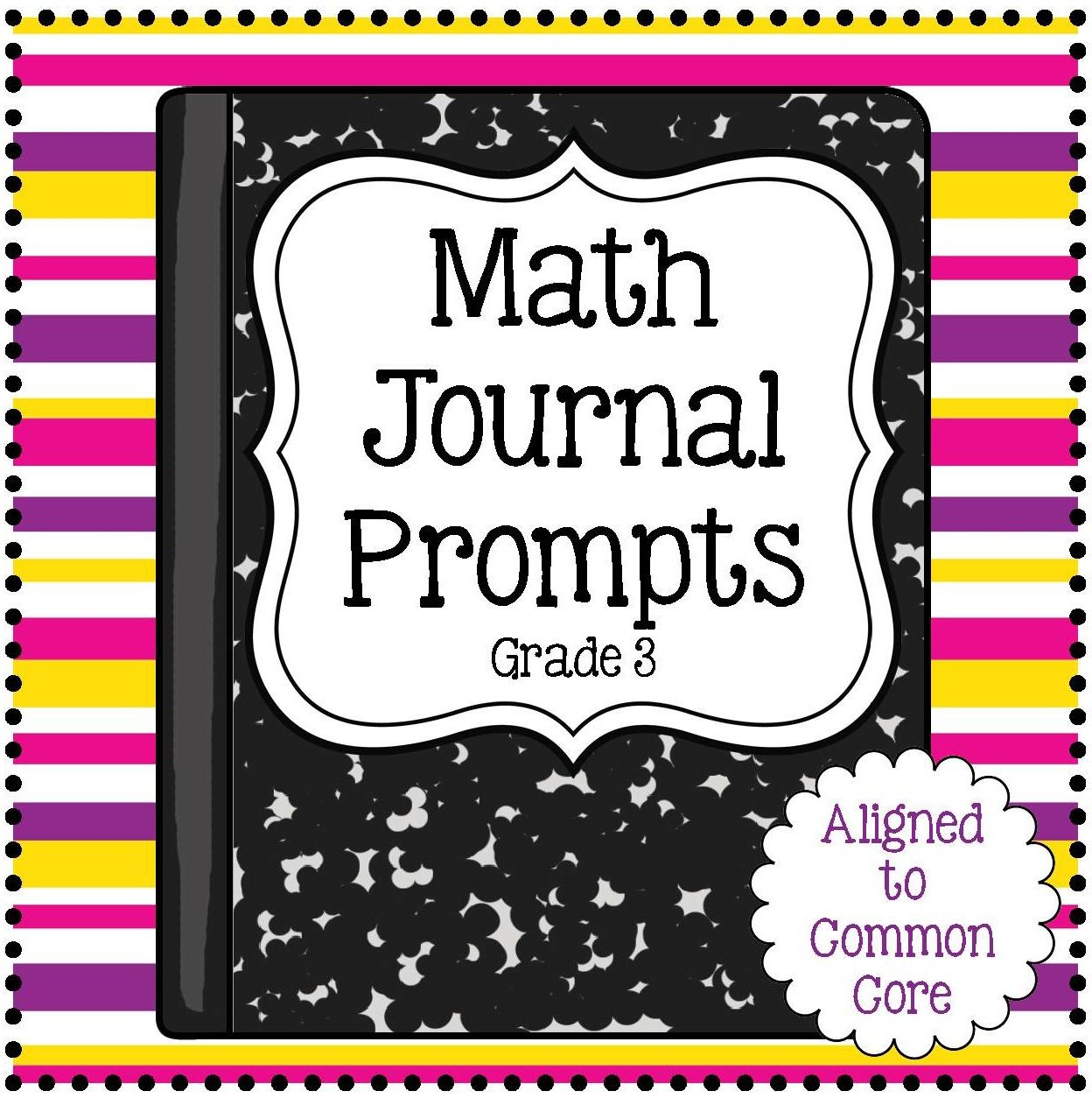 Math Journal Prompts- Over 100 Pages of Third Grade Math Journal Prompts  that are aligned to the Common Core