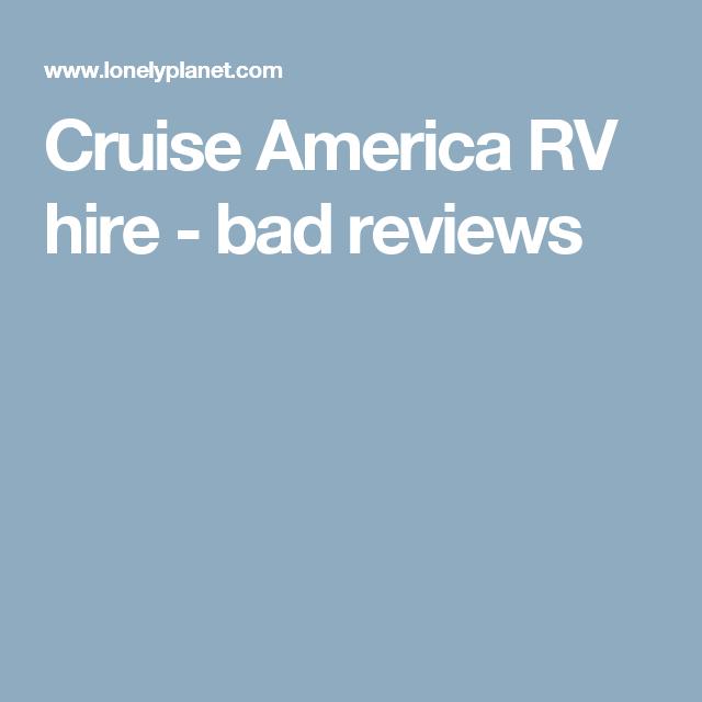 Cruise America Rv Hire Bad Reviews Cruise America Rv Rental Cruise