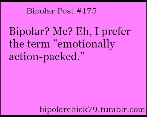 Funny Bipolar Quotes And Sayings Bipolar Sayings Google Search Mesmerizing Bipolar Quotes