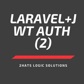 2hatslogic: Restful API In Laravel 5 6 Using Jwt