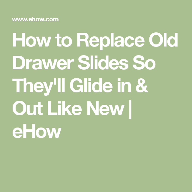How to Replace Old Drawer Slides So They\'ll Glide in & Out ...
