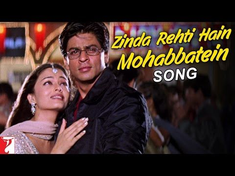 Zinda Rehti Hain Mohabbatein Song Mohabbatein Songs Bollywood Songs Bollywood Music