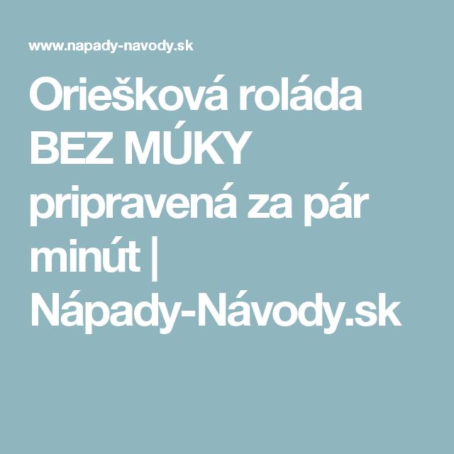 Oriešková roláda BEZ MÚKY pripravená za pár minút | Nápady-Návody.sk