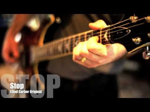 New Songs - Chad Garber - Stop (Original)