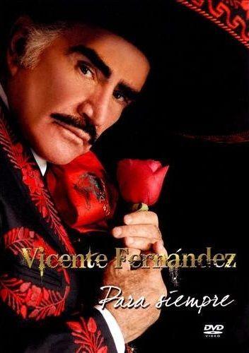 Vicente Fernandez Para Siempre 2008 Tododvdfull Descargar Peliculas En Buen Vicente Fernandez Musica De Vicente Fernandez Peliculas De Vicente Fernandez