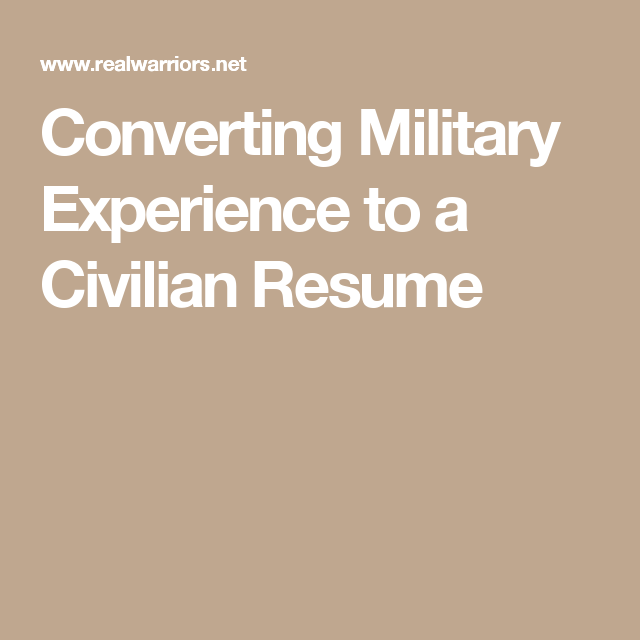 Converting Military Experience To A Civilian Resume Communication