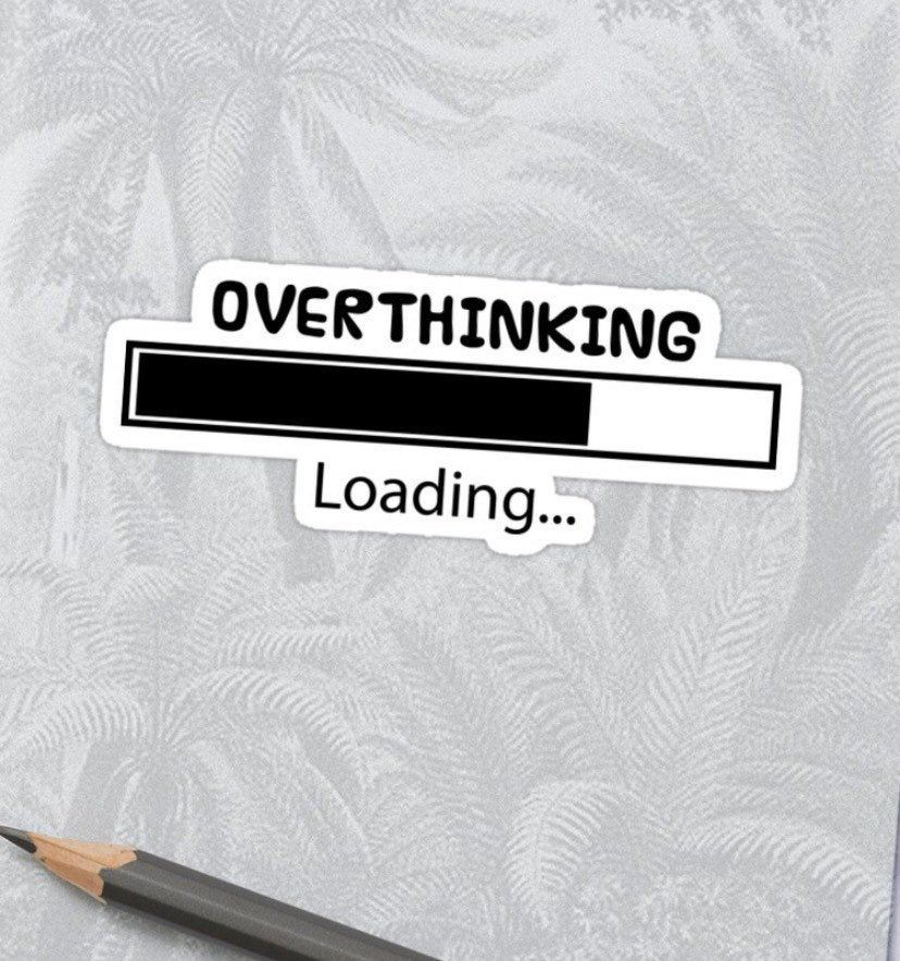 Overthinking Sticker  Always Overthinking  Laptop Sticker    Etsy
