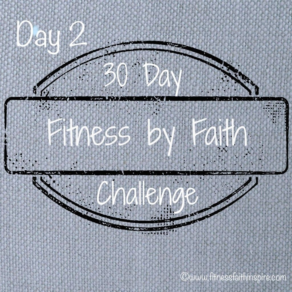 Day 2 of the 30 Day Fitness Challenge! Are you in? #challenges #fitnessbyfaith #faith #inspire