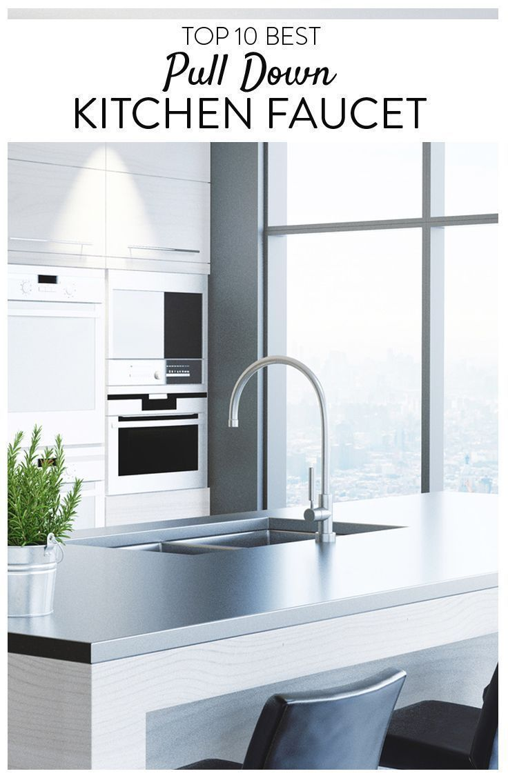 Top 10 Best Pull Down Kitchen Faucets 2019 Reviews | Home ...