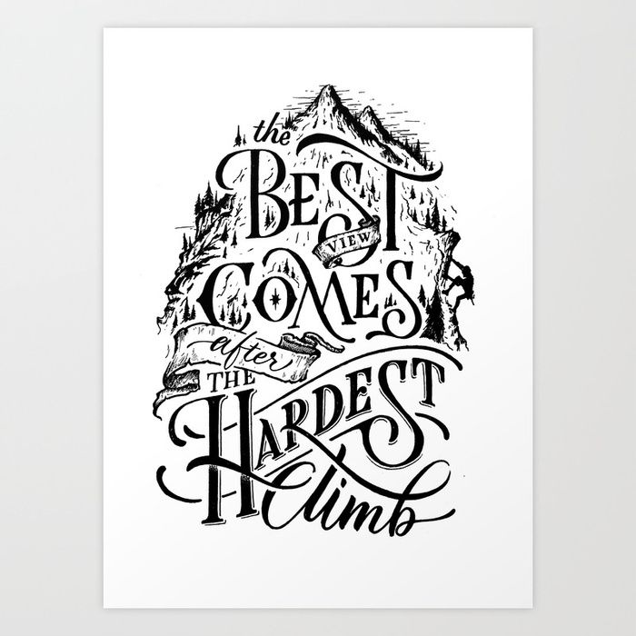 The best view comes after the hardest climb Art Print by Talenta Priyatmojo