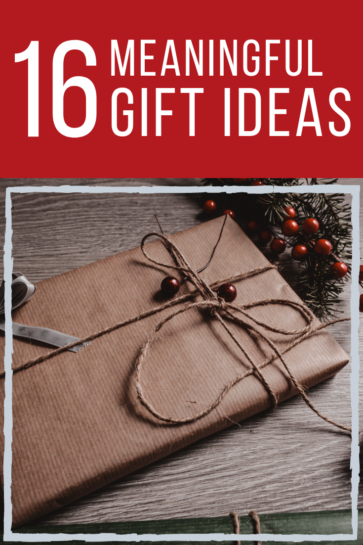 16 Meaningful Gift Ideas & Gift Giving Tips Meaningful