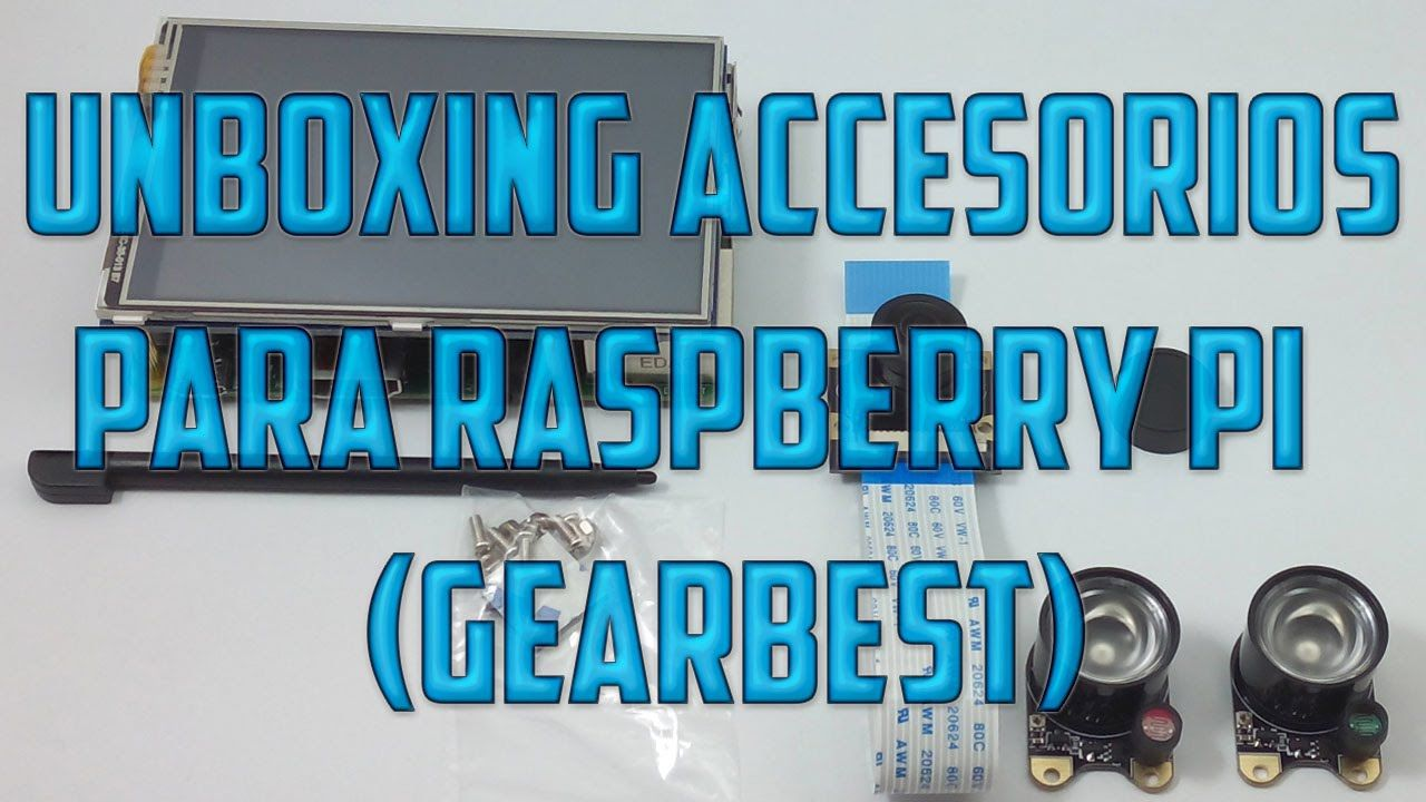Unboxing accesorios para Raspberry Pi (GearBest)