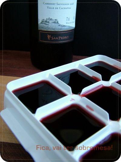 Fica, vai ter sobremesa!: Congelar vinho para aproveitar o finzinho da garrafa e usar em receitas futuras. Ideia da Mirella!