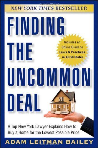 Finding the Uncommon Deal: A Top New York Lawyer Explains How to Buy a Home For the Lowest Possible Price by Adam Leitman Bailey, http://www.amazon.com/dp/0470943661/ref=cm_sw_r_pi_dp_rKLnrb1DTF0KB