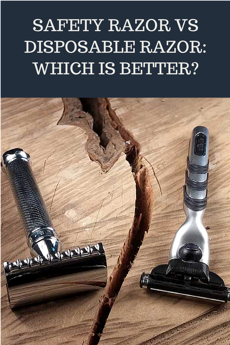 Safety Razor Vs Disposable Razor Which Is Better