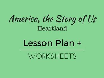 America The Story Of Us Heartland Lesson Plan And Worksheets