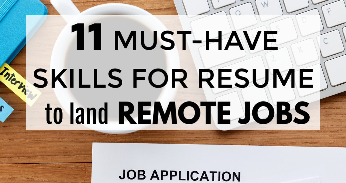 11 Top Skills for Resume to Land Remote Jobs