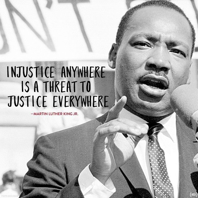 Injustice Anywhere Is A Threat To Justice Everywhere Martin Luther King Jr Mlk Justice Mlkday Blackhis Martin Luther King Jr Belief Quotes Injustice