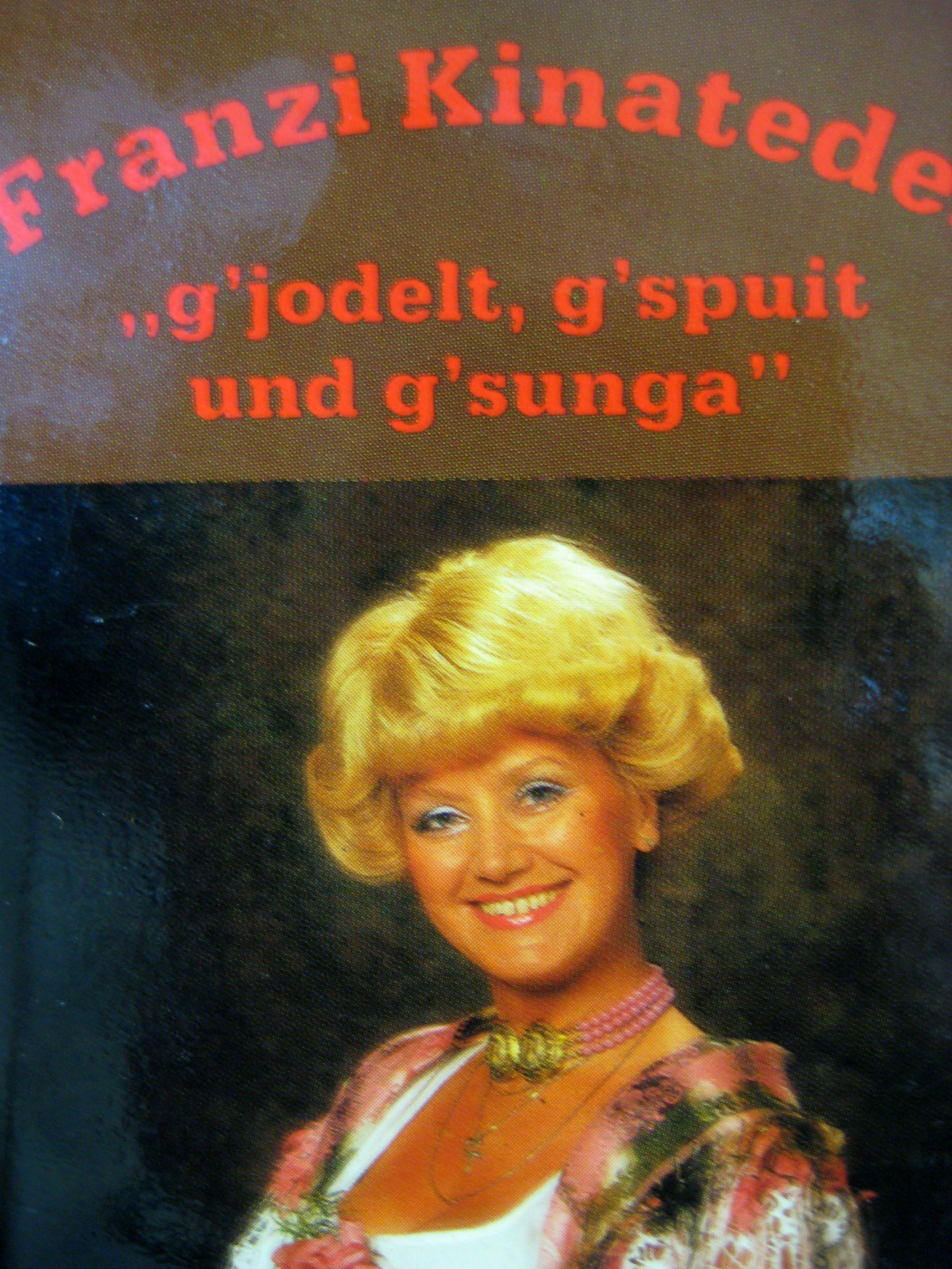 """g'jodelt, g'spuit und g'sunga"""