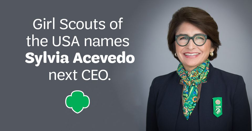 Sylvia Acevedo Named Next Chief Executive Officer Of Girl Scouts Of