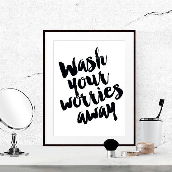 Bathroom quotes black and white bathroom print wash your for Bathroom wall decor quotes