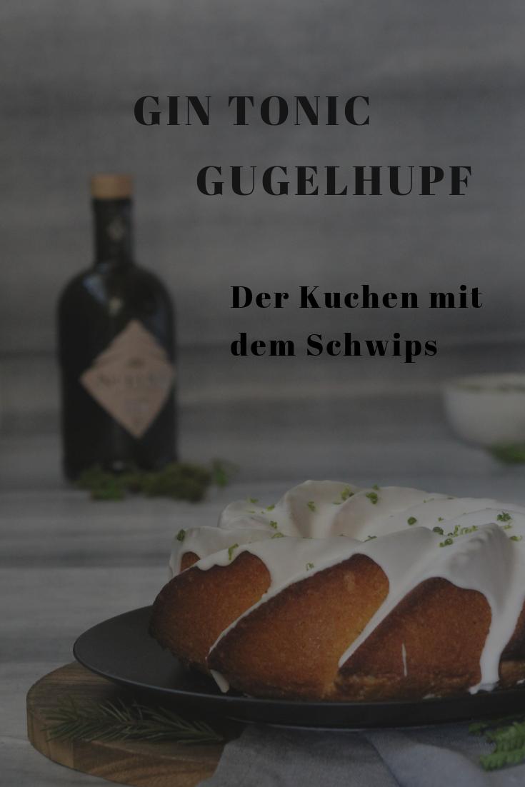 Gin Tonic Gugelhupf Mit Needle Gin Gewinnspiel Gugelhupf Rezept Gugelhupf Kuchen Gugelhupf