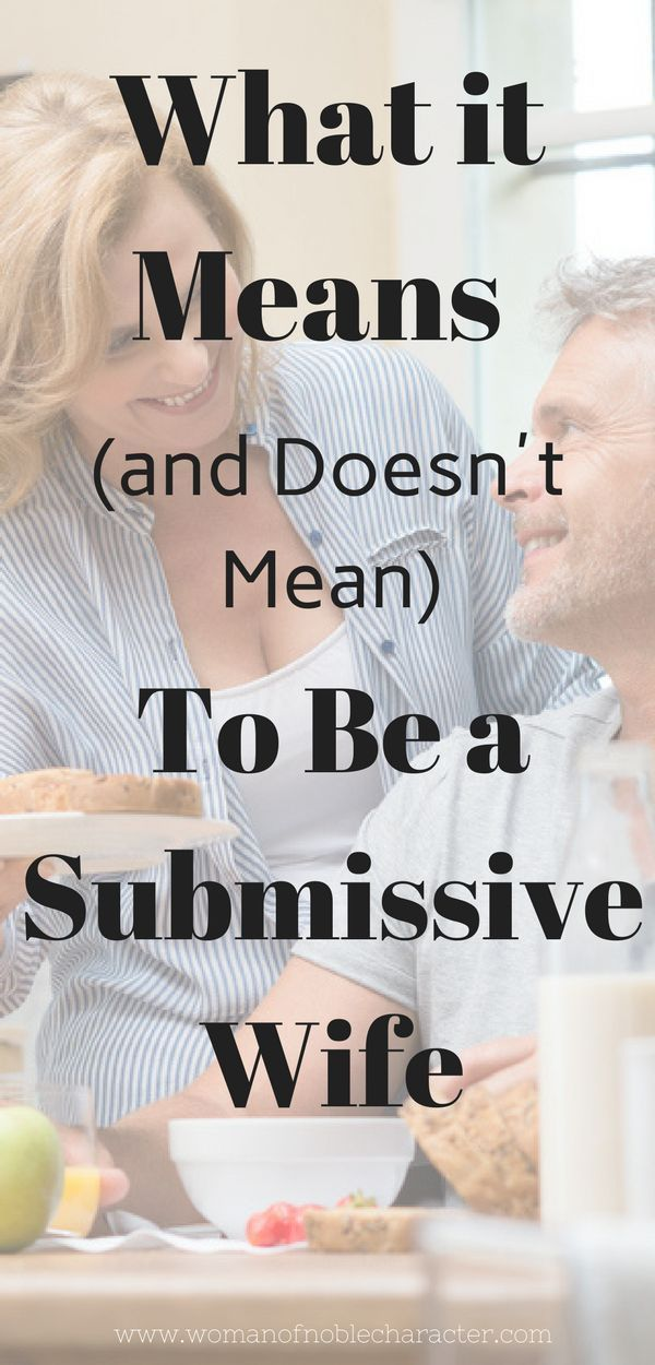 What does it mean to be a submissive wife? Does it mean that you are a slave to your husband's every whim? Or does it mean something more? #submission #submissivewife #howtobeasubmissivewife #Proverbs31 #Proverbs31wife #Proverbs31woman #Christian #faith #marriage #biblicalmarriage #Christianmarriage
