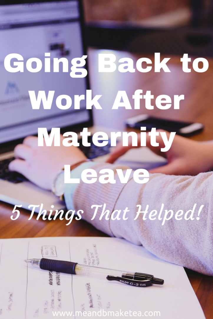 Going Back to Work After Maternity Leave - 5 Things That