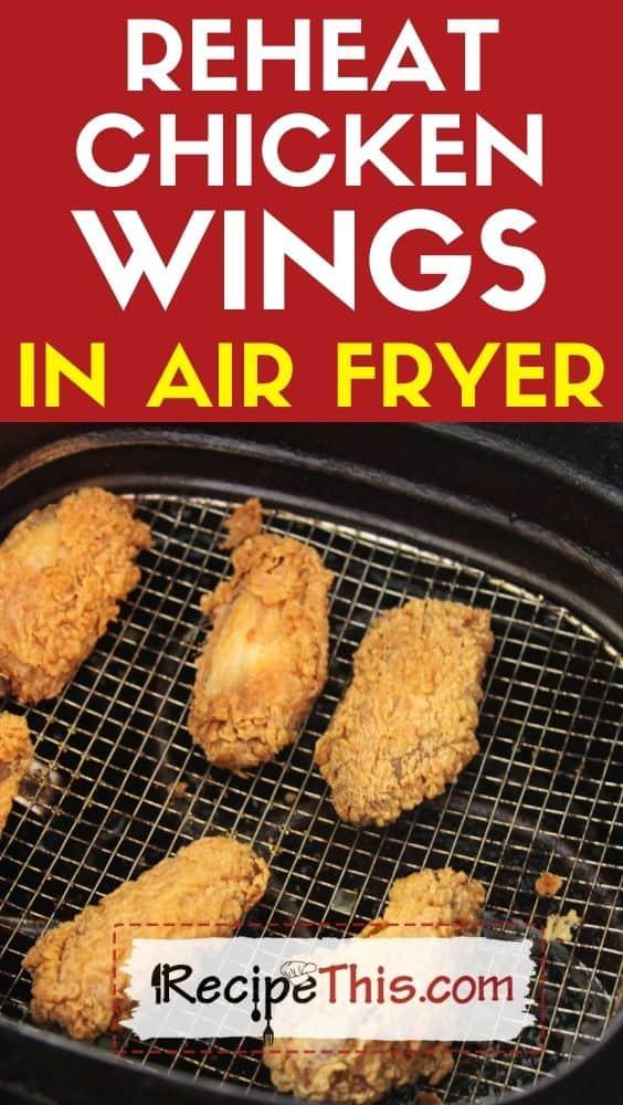Reheat Chicken Wings In Air Fryer In 2021