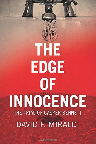 The Edge Of Innocence The Trial Of Casper Bennett By Dav Https Www Amazon Com Dp 0998918911 Ref Cm Sw R Pi Dp U X Book Worth Reading Innocent Book Worms