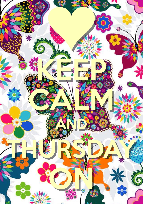Keep Calm And Thursday On