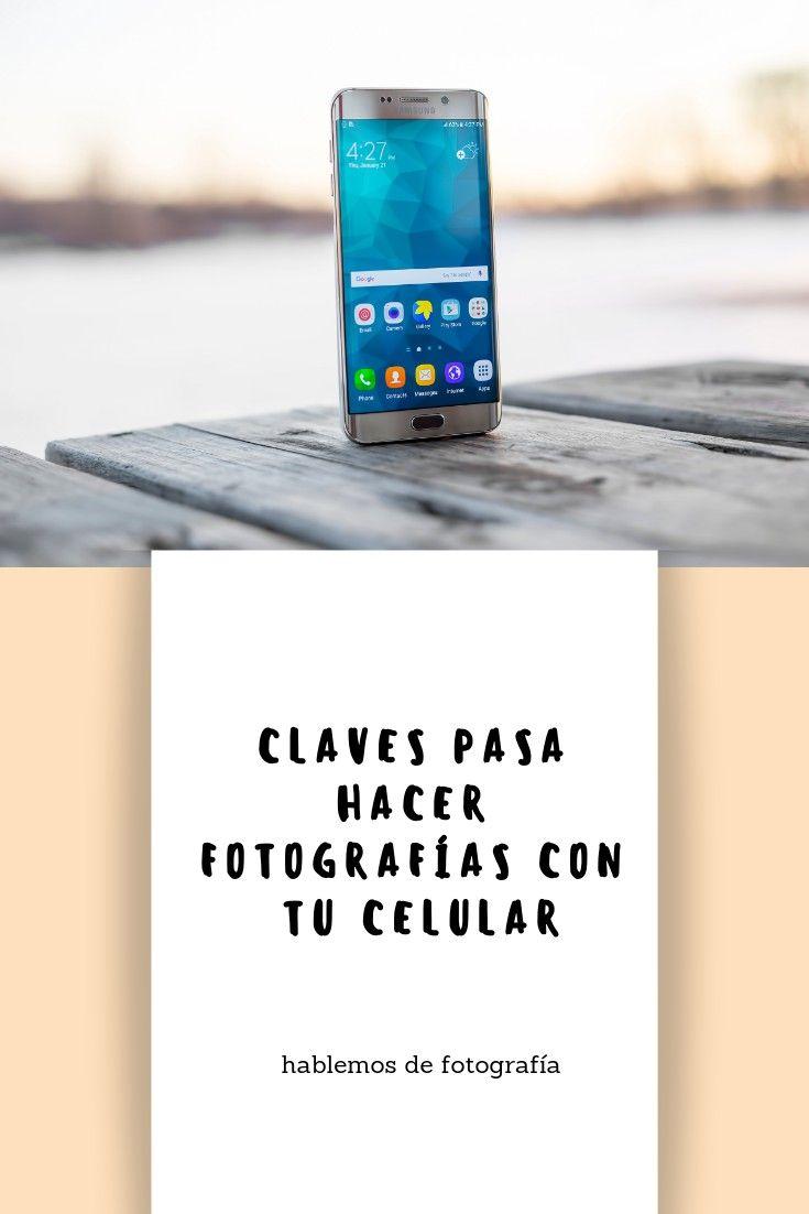 Fotografía con dispositivos móviles #hablemosdefotografia #fotografia #moviles
