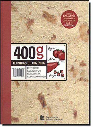 400 Gramas. Técnicas de Cozinha - R$ 84,65