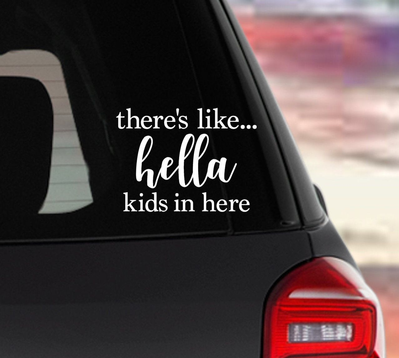 There S Like Hella Kids In Here Cussing Mom Car Accessories Car Decals Car Stickers Mom Stickers Bumpe Car Sticker Design Funny Bumper Stickers Bumper Stickers [ 1147 x 1278 Pixel ]