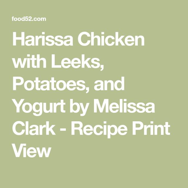 Harissa Chicken with Leeks, Potatoes, and Yogurt by Melissa Clark - Recipe Print View