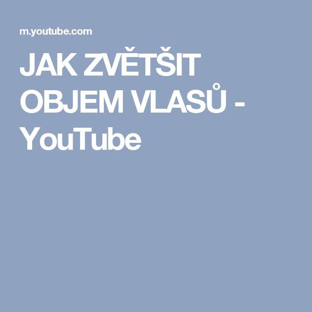 JAK ZVĚTŠIT OBJEM VLASŮ - YouTube