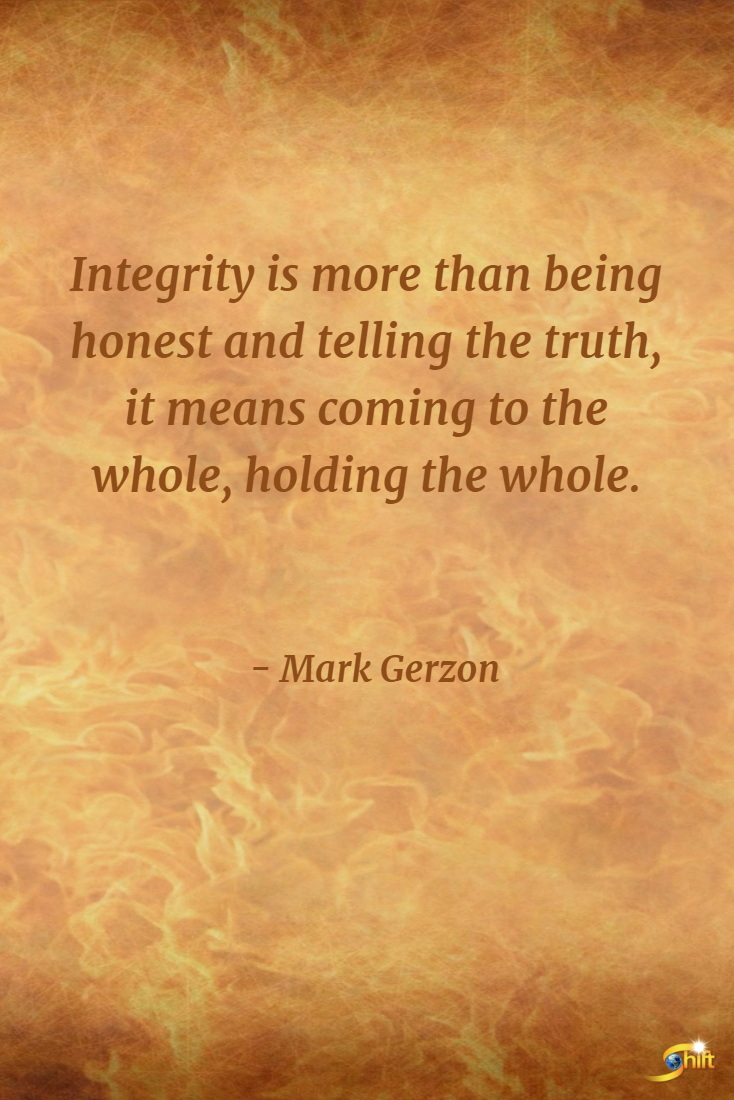 The Truth Of Life Quotes Integrity Is More Than Being Honest And Telling The Truth It
