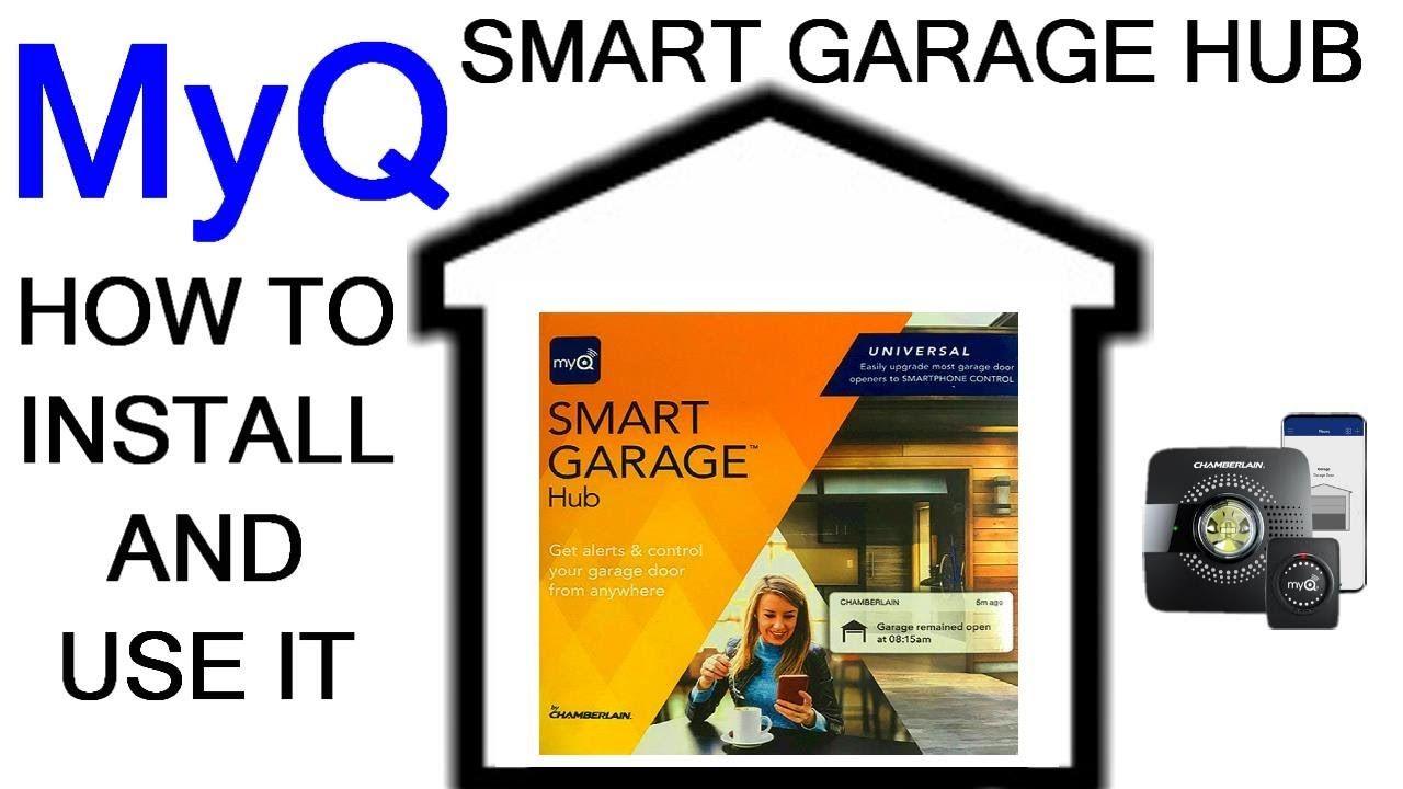 How To Install Use The Chamberlain Myq Smart Garage Hub Open Close Ga In 2020 Garage Door Remote Myq Installation
