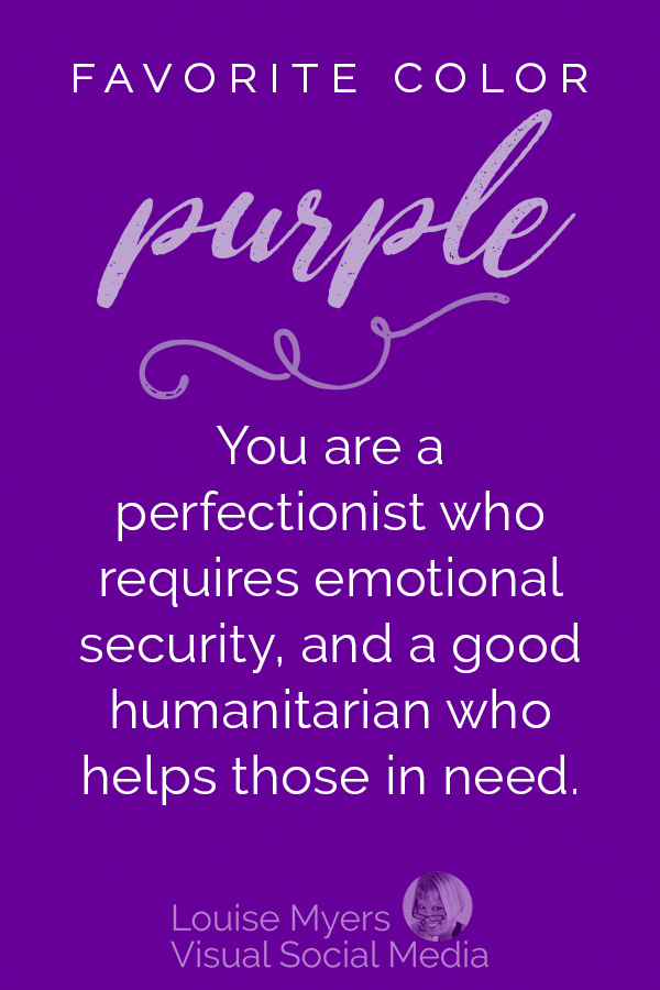 Favorite Color Purple Your Color Personality Is You Are A Perfectionist Who Requires Emotional Secur In 2020 Color Psychology Color Meaning Personality Purple Quotes