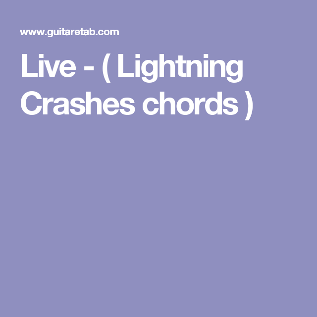 Live - ( Lightning Crashes chords ) | acoustic songbook | Pinterest ...
