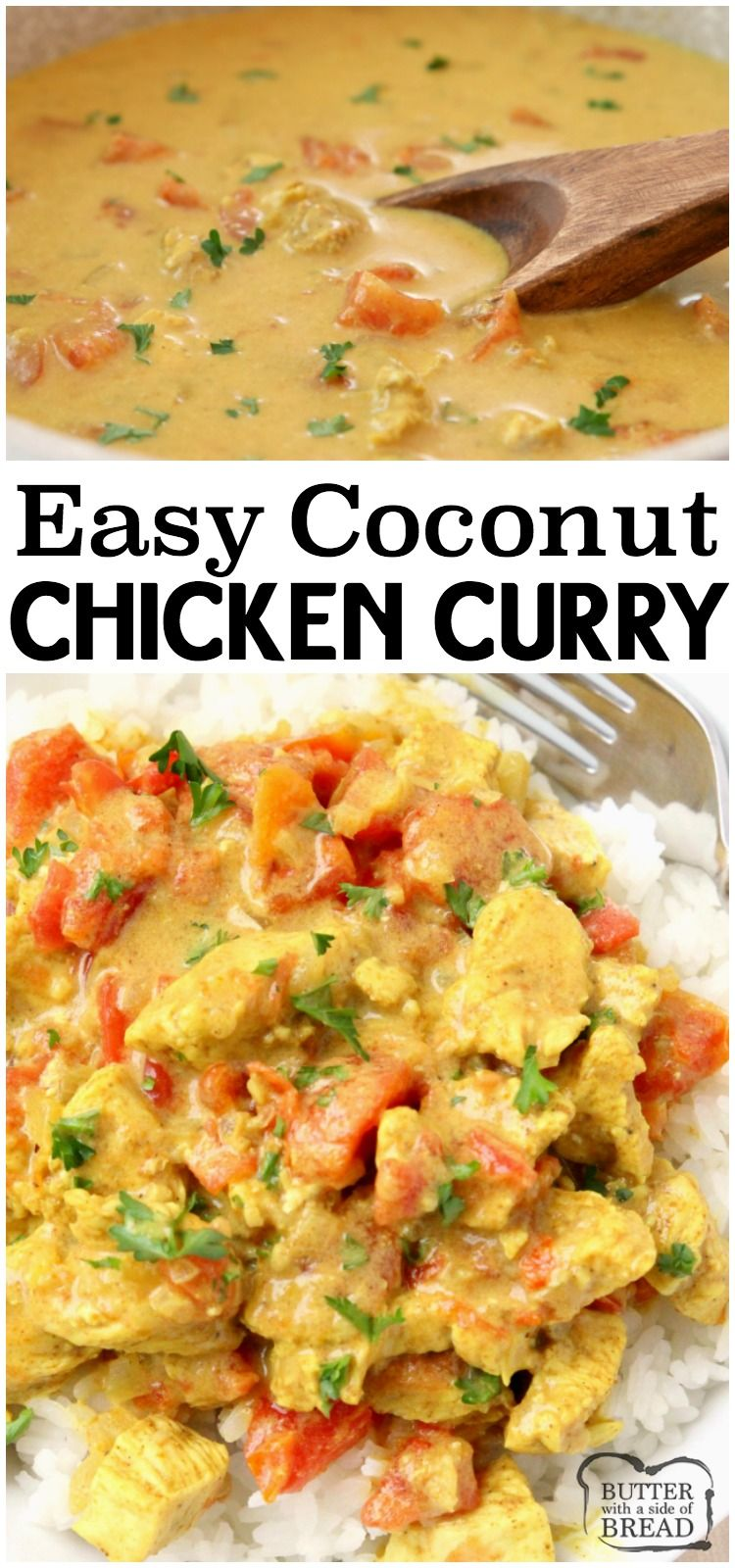 Coconut Chicken Curry recipe perfect for a busy weeknight meal! Simple, flavorful and healthy 20-minute chicken dinner for anyone who loves a mild chicken curry. Our Coconut Curry Chicken recipe uses diced chicken, tomatoes, coconut milk and just enough curry to add flavor, but not make it too spicy. #chicken #dinner #curry #coconut #chickencurry #food #recipe from BUTTER WITH A SIDE OF BREAD #simplehealthydinner