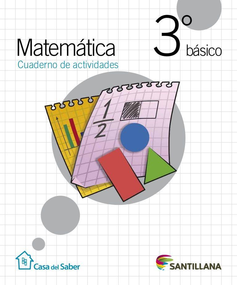 El Cuaderno De Actividades 3º Básico Te Servirá Para Reforzar Y Profundizar Lo Que Has Aprendido En Las Clases De Matemática In 2020 Math For Kids Math Activities Math