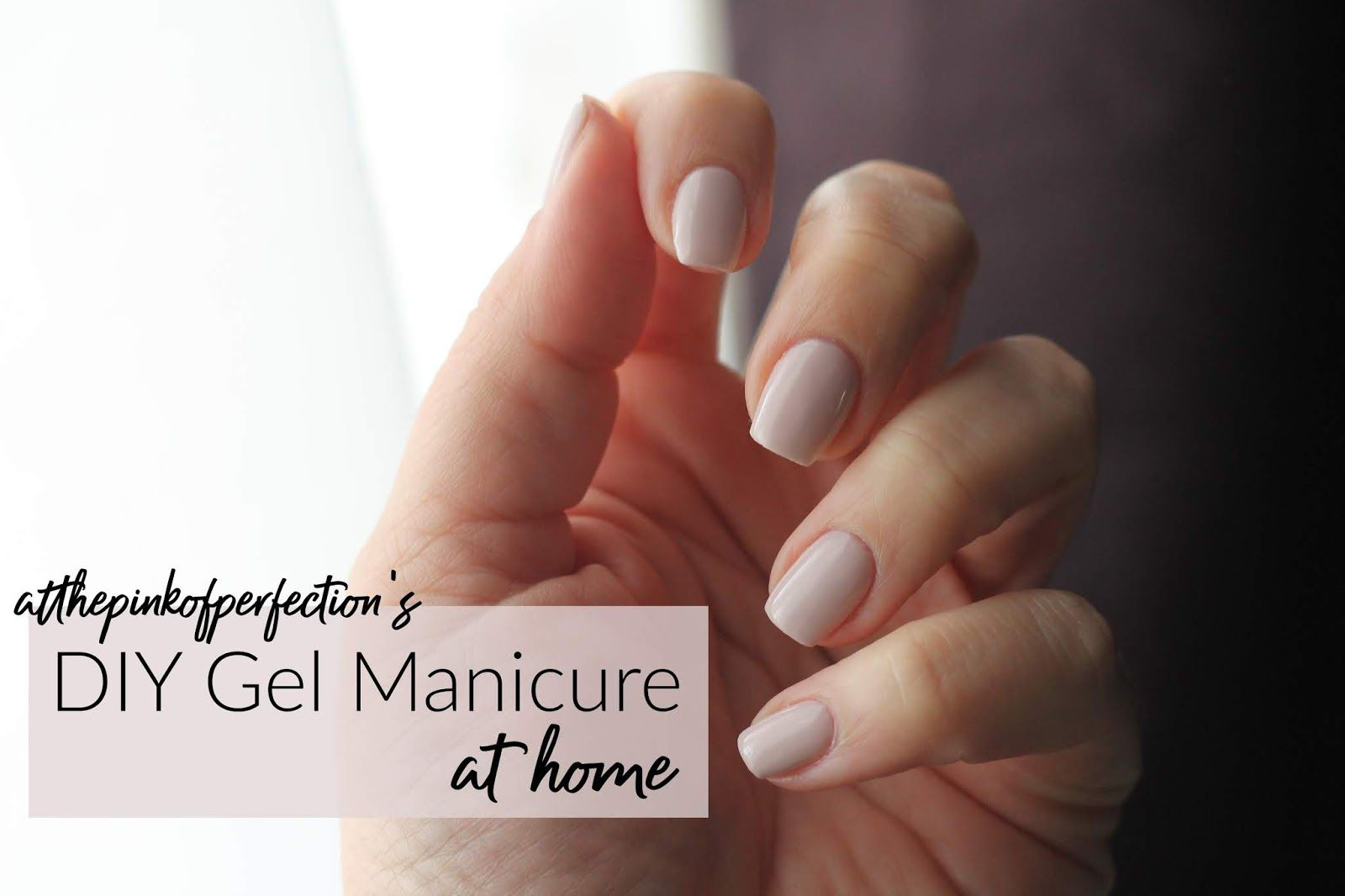 Easy Instructions For A Stunning At Home Gel Manicure Gel Manicure At Home Diy Gel Manicure Gel Manicure