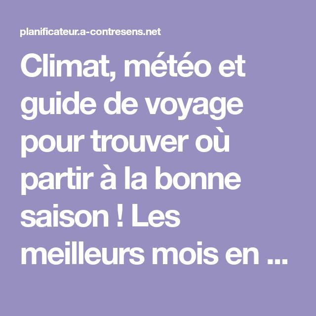 Ou Et Quand Partir En Fonction Du Climat Et De La Meteo Guide De Voyage Climat Meteo