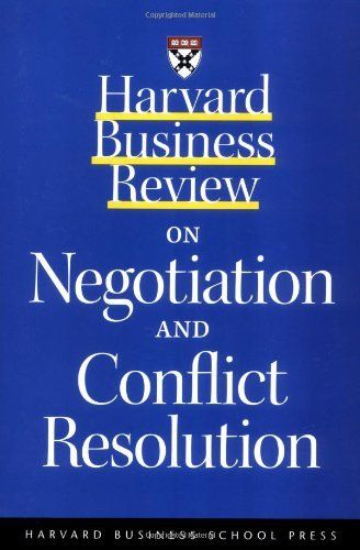 Harvard Business Review On Negotiation And Conflict Resolution A