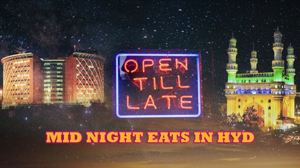 9 Awesome Places In Hyderabad To Satisfy Your Late Night Cravings Late Night Cravings Eating At Night Night Food