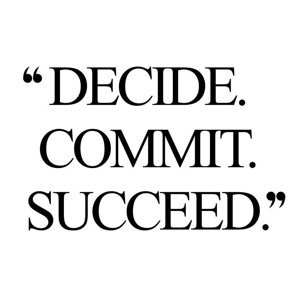 Decide. Commit. Succeed. | Fitness And Healthy Lifestyle Inspiration Quote - Healthy lifestyle motiv...